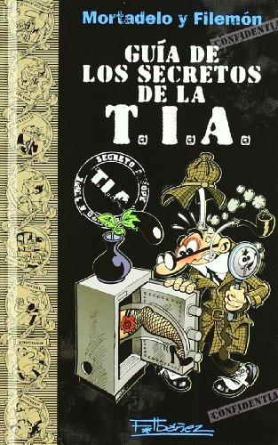 9788466647304: Mortadelo y Filemón- Guía de los secretos de la T.I.A.