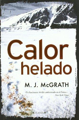 9788466647380: El calor helado (Spanish Edition)