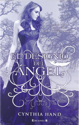 9788466647557: El designio del angel (Spanish Edition) (Unearthly Trilogy)