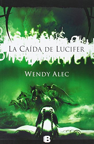 La caida de Lucifer (Spanish Edition) (Chronicles of Brothers) (9788466647588) by Wendy Alec