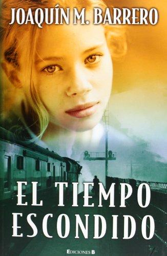 9788466648080: El tiempo escondido (Spanish Edition)
