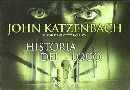 9788466649124: La historia del loco (B DE BOLSILLO)