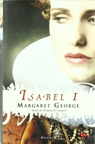 Isabel I (Spanish Edition): Margaret George
