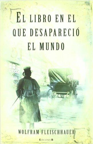 9788466649827: EL LIBRO EN EL QUE DESAPARECIO EL MUNDO (HISTORICA)