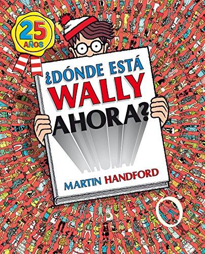 Donde esta Wally ahora? (Spanish Edition): Martin Handford