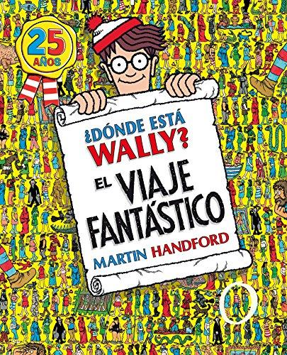 9788466649926: ¿Dónde está Wally? El viaje fantástico (Colección ¿Dónde está Wally?): (Edición 25 años) (EN BUSCA DE)