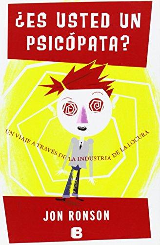9788466650502: Es usted un psicopata? / The Psychopath Test: Un viaje a traves de la industria de la locura / A Journey Through the Madness Industry (No Ficcion) (Spanish Edition)