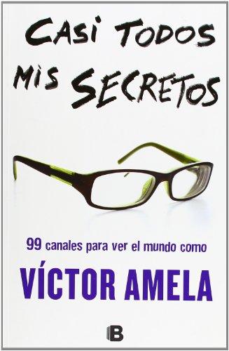 9788466651103: Casi todos mis secretos (NO FICCIÓN)