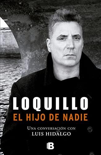 9788466651127: Loquillo - El Hijo De Nadie (NB NO FICCION)