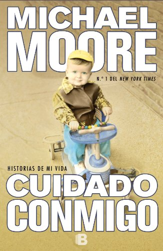 Cuidado conmigo (Spanish Edition) (8466651276) by Michael Moore