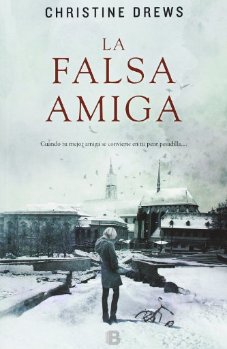 9788466652926: La falsa amiga (Spanish Edition)