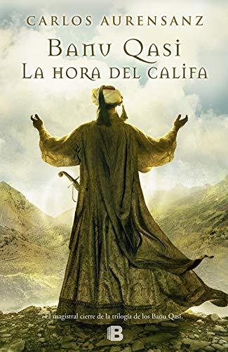 9788466653022: Banu Qasi III. La Hora Del Califa (NB HISTORICA)