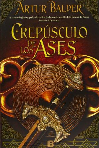 9788466653329: Crepúsculo De Los Ases (HISTÓRICA)