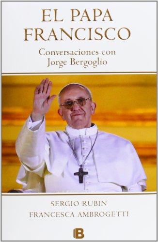 9788466653565: El Papa Francisco: Conversaciones con Jorge Bergoglio (No ficción)