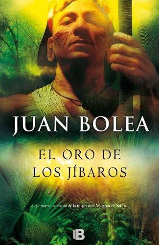El oro de los j?baros / The: Bolea, Juan