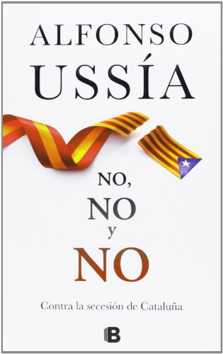 No, no y no (Spanish Edition): Alfonso Ussia