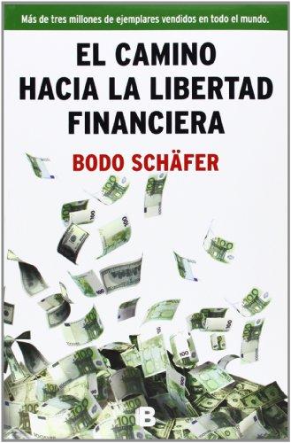 9788466654586: El camino hacia la libertad financiera (No ficción)