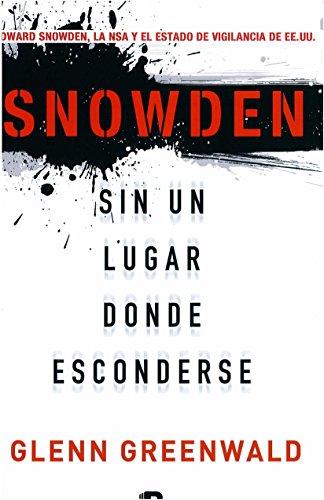 Sin Un Lugar Donde Esconderse (NB NO FICCION): Greenwald, Glenn