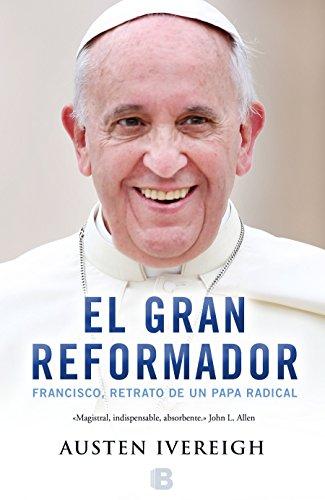9788466656283: El gran reformador / The Great Reformer: Francisco, retrato de un papa radical / Francis and the Making of a Radical Pope