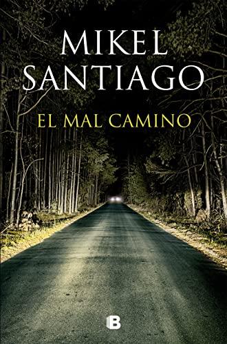 El mal camino (Spanish Edition): Mikel Santiago