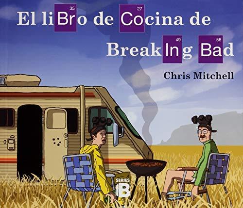 9788466657563: Libro de cocina de Breaking Bad (Spanish Edition)