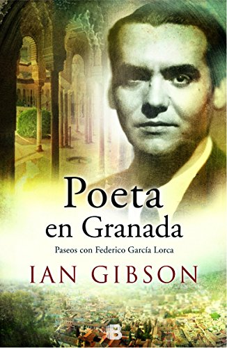 Poeta en Granada. Vida Federico G. Lorca: Ian Gibson