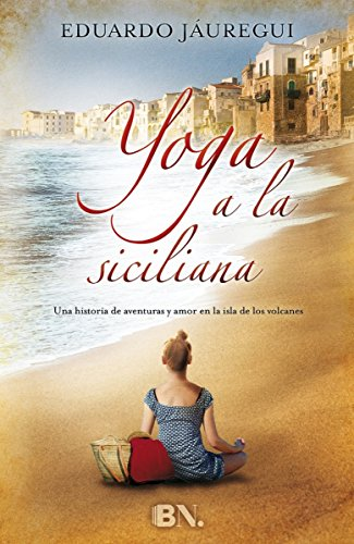 9788466657792: Yoga a la siciliana (Spanish Edition)