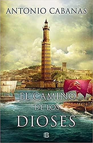 El Camino De Los Dioses (NB HISTORICA): Antonio Cabanas