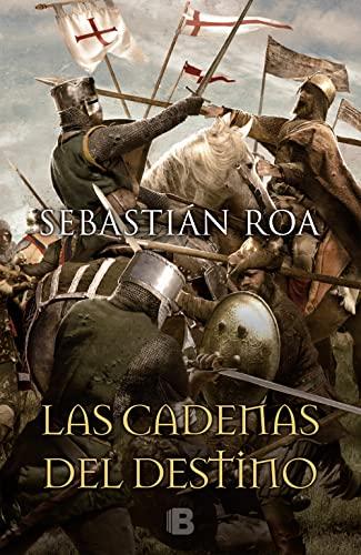 9788466660099: Las cadenas del destino (Spanish Edition) (La Trilogia Almohade)
