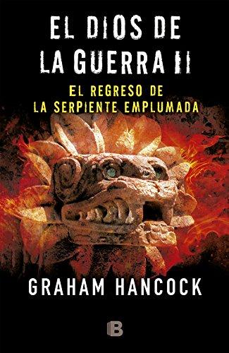 9788466660105: Dios de la guerra II. El regreso de la serpiente emplumada (Spanish Edition) (El Dios De La G Uerra/ War God)