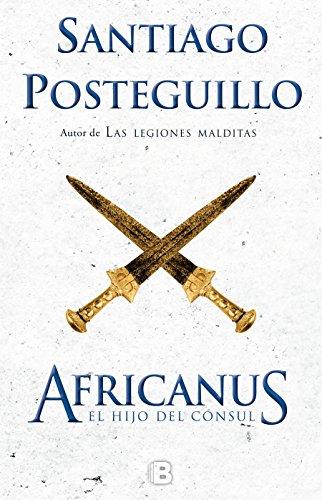 9788466660419: Africanus. El hijo del cónsul (Trilogía Africanus 1) (HISTÓRICA)