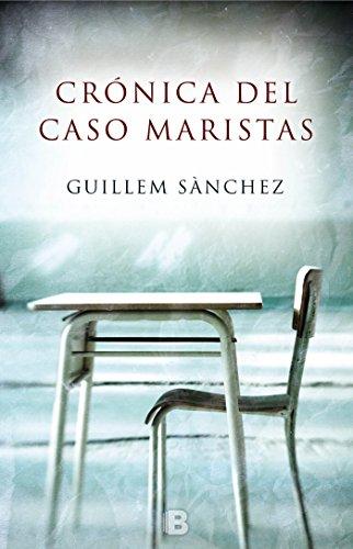 Crónica del caso Maristas (Spanish Edition): Sanchez, Guillem