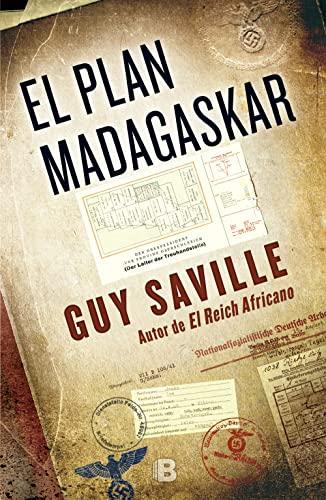 El plan Madagaskar (Spanish Edition): Guy Saville