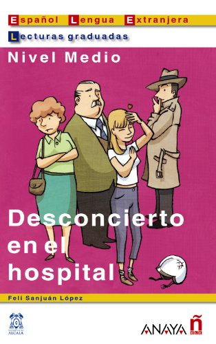 9788466700528: Desconcierto en el hospital (Lecturas Graduadas. Nivel Medio) (Lecturas graduadas / Graded Readings) (Spanish Edition)