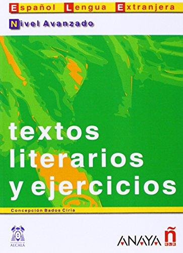Textos Literarios y Ejercicios - Nivel Avanzado: Bados Ciria, Concepción