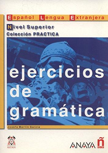 EJERCICIOS DE GRAMÁTICA: NIVEL SUPERIOR: Josefa Martín García