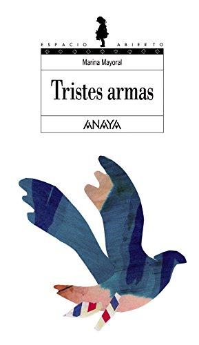 9788466700931: Tristes armas (Literatura Juvenil (A Partir De 12 Años) - Espacio Abierto)