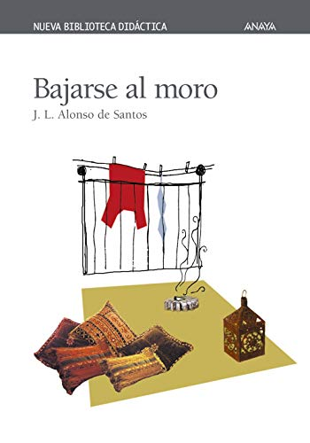 Bajarse al moro / The Moroccan Run: Alonso De Santos,