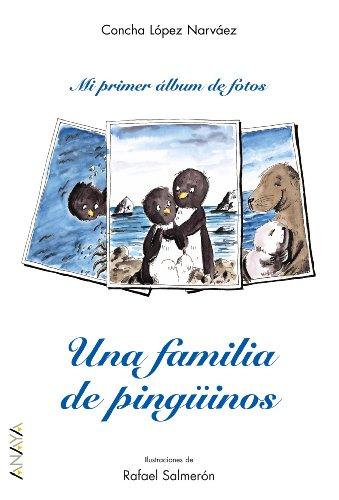 Una Familia De Pinguinos/ A Penguin Family: Concha Lopez Narvaez