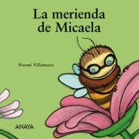 9788466706025: La merienda de Micaela/ Micaela's Afternoon Snack (Spanish Edition)