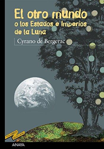 Otro mundo o los estados e imperios de la luna / Another world or states and empires of the moon (Spanish Edition) (9788466706056) by Cyrano de Bergerac