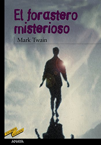 El forastero misterioso / The Mysterious Stranger (Spanish Edition) (9788466706070) by Mark Twain