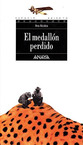 El medallon perdido / The Lost Medallion (Espacio Abierto / Open Space) (Spanish Edition): Ana ...