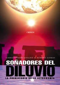 Soñadores Del Diluvio: La Prehistoria De La Astronomía ( Astronomía) (Spanish Edition) (8466706437) by Knight, Christopher; Lomas, Robert