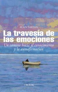 9788466706483: La travesía de las emociones: Un camino hacia el conocimiento y la autoafirmación (Superación Personal)