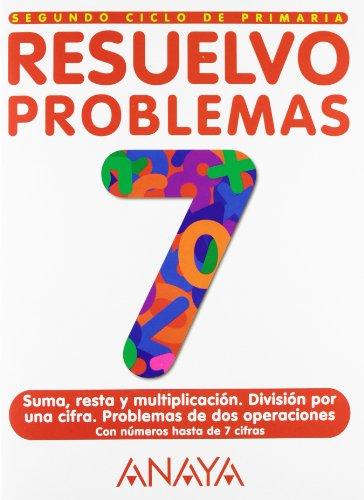 9788466706629: Resuelvo problemas 7. Suma, resta y multiplicacion. Educacion Primaria