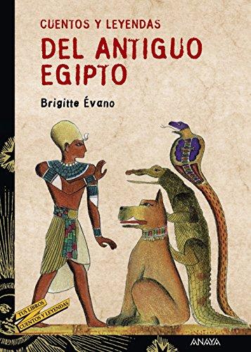 9788466713207: Cuentos y leyendas del antiguo egipto / Stories and legends of ancient Egypt (Spanish Edition)