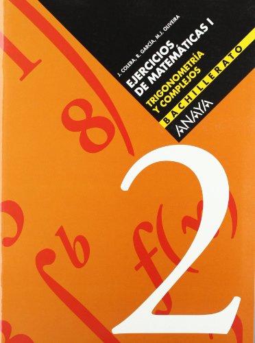 Trigonometría y números complejos, 1 Bachillerato. Cuaderno: José Colera Jiménez,