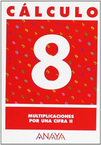 9788466715225: Cálculo 08. Multiplicaciones por una cifra II