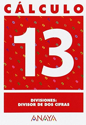 9788466715270: Cálculo 13. Divisiones: divisor de dos cifras